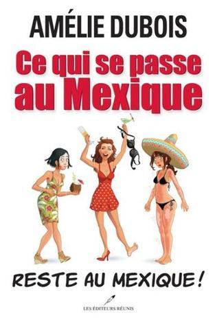 ce qui se passe au mexique reste au mexique